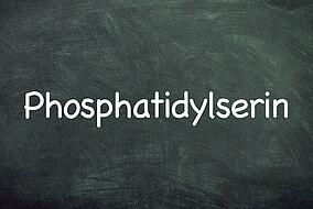 Tafel mit dem Wort Phosphatidylserin
